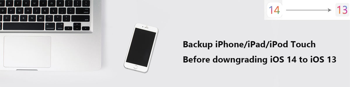 backup iOS 14 device before downgrading to iOS 13