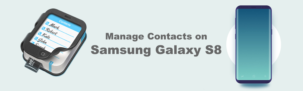 samsung galaxy s8 contacts management